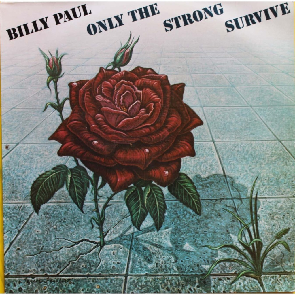 Only The Strong Survive Billy paul - only the strong