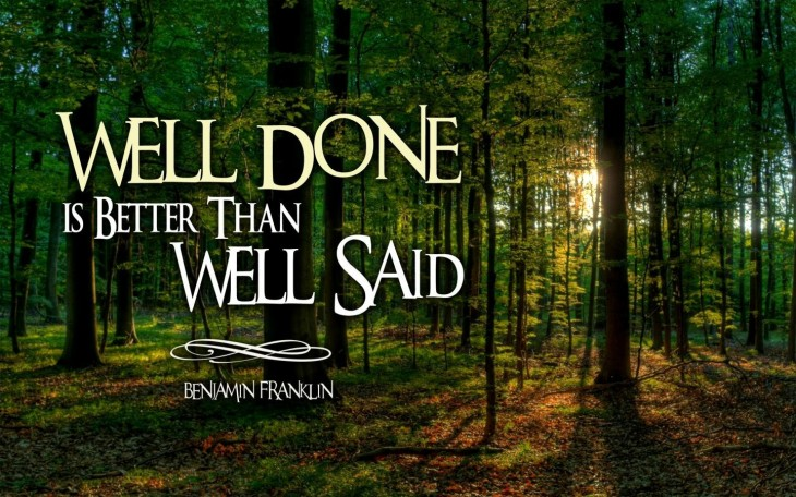 1440x900 Well Done Is Better Than Well Said – Wilson K.